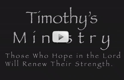 Timothy's Ministry Movie - Hope!
